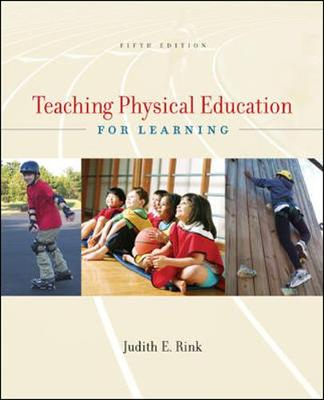 Teaching Physical Education for Learning - Rink, Judith, and Rink Judith