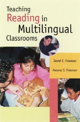 Teaching Reading in Multilingual Classrooms - Freeman, David E, and Freeman, Yvonne S, Dr.