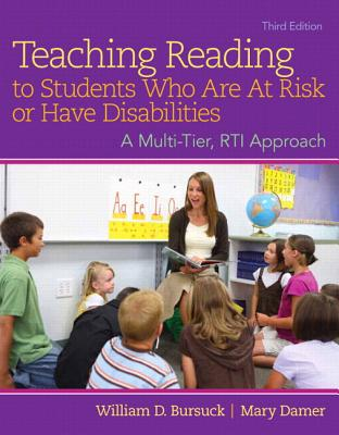 Teaching Reading to Students Who Are at Risk or Have Disabilities: A Multi-Tier, Rti Approach, Enhanced Pearson Etext -- Access Card - Bursuck, William D, and Damer, Mary