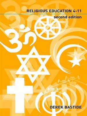 Teaching Religious Education 4-11 - Bastide, Derek