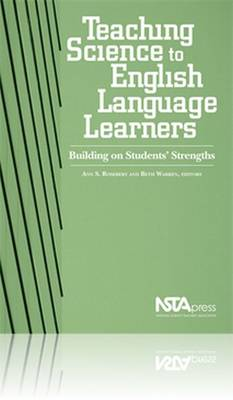 Teaching Science to English Language Learners: Building on Students' Strengths - Rosebery, Ann S
