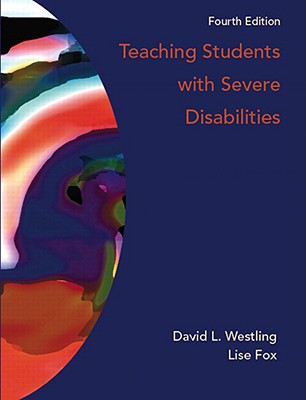 Teaching Students with Severe Disabilities - Westling, David L, and Fox, Lise