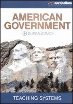 Teaching Systems: American Government Module, Vol. 9 - Bureaucracy