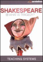 Teaching Systems: Shakespeare Module, Vol. 2 - What Is Tragedy