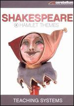 Teaching Systems: Shakespeare Module, Vol. 6 - Hamlet Themes