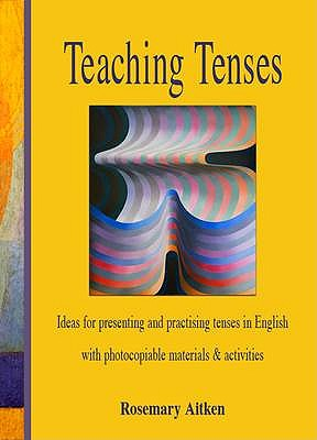Teaching Tenses - Aitken, Rosemary