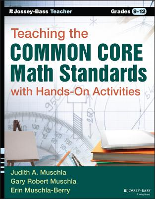 Teaching the Common Core Math Standards with Hands-On Activities, Grades 9-12 - Muschla, Gary Robert