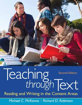 Teaching Through Text: Reading and Writing in the Content Areas - McKenna, Michael D, and Robinson, Richard D