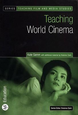 Teaching World Cinema - Gamm, Kate