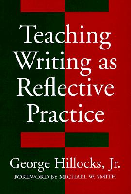 George hillocks teaching writing as reflective practice models