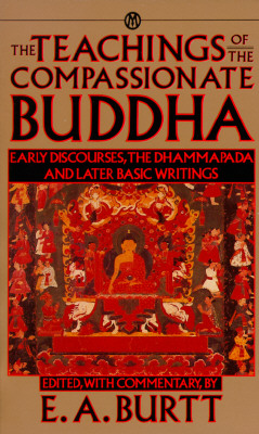 Teachings of the Compassionate Buddha - Burtt, Edwin A (Editor), and Burtt, E A (Editor)