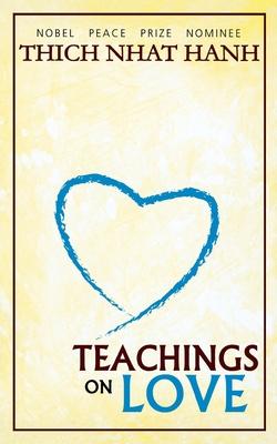 Teachings on Love - Nhat Hanh, Thich