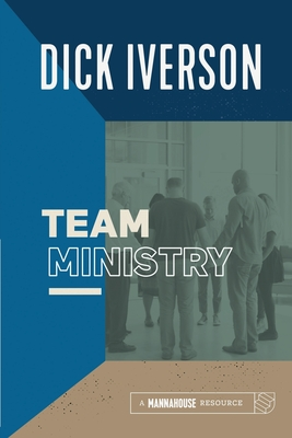 Team Ministry - Iverson, Dick, and Grant, Ray