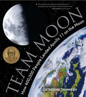 Team Moon: How 400,000 People Landed Apollo 11 on the Moon - Thimmesh, Catherine