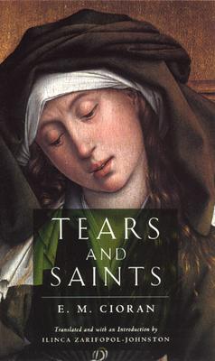 Tears and Saints - Cioran, E M