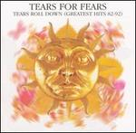 Tears Roll Down (Greatest Hits 82-92) [Bonus Disc]