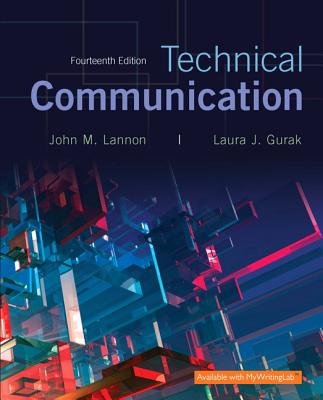 Technical Communication - Lannon, John M, and Gurak, Laura J, Professor