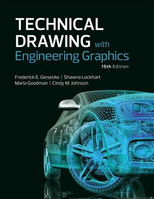 Technical Drawing with Engineering Graphics - Giesecke, Frederick E., and Mitchell, Alva E., and Spencer, Henry C.