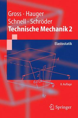 Technische Mechanik: Band 2: Elastostatik - Gross, Dietmar, and Hauger, Werner, and Schnell, Walter