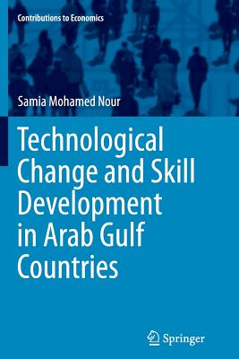 Technological Change and Skill Development in Arab Gulf Countries - Mohamed Nour, Samia