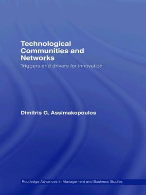 Technological Communities and Networks: Triggers and Drivers for Innovation - Assimakopoulos, Dimitris