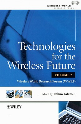 Technologies for the Wireless Future Volume 2: Wireless World Research Forum (WWRF) - Tafazolli, Rahim (Editor)