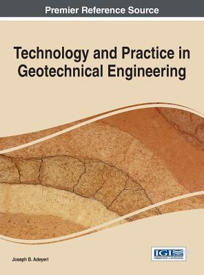 Technology and Practice in Geotechnical Engineering - Adeyeri, Joseph