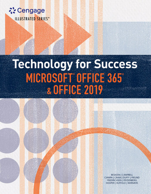 Technology for Success and Illustrated Series(tm) Microsoft Office 365 & Office 2019 - Beskeen, David W, and Campbell, Jennifer T, and Ciampa, Mark