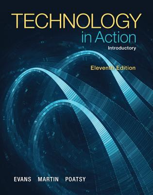 Technology In Action, Introductory - Evans, Alan, and Martin, Kendall, and Poatsy, Mary Anne