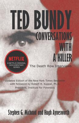 Ted Bundy: Conversations with a Killer - Michaud, Stephen G, and Aynesworth, Hugh