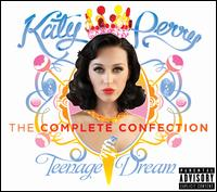 Teenage Dream [The Complete Confection] - Katy Perry