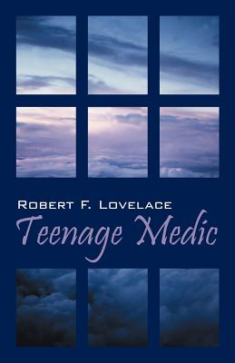 Teenage Medic - Lovelace, Robert F