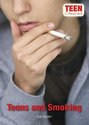 Teens and Smoking - Snyder, Gail, M.S
