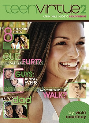 Teenvirtue 2: A Teen Girl's Guide to Relationships - Courtney, Vicki
