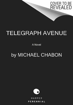 Telegraph Avenue - Chabon, Michael