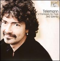 Telemann: 12 Fantasias for Flute - Jed Wentz (flute)