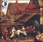 Telemann alla polacca: Concerti & Suites