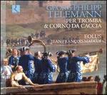 Telemann: Per Tromba & Corno da Caccia