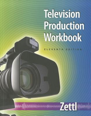 Television Production Workbook - Zettl, Herbert