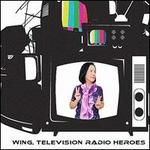 Television Radio Heroes