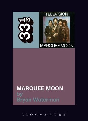 Television's Marquee Moon - Waterman, Bryan