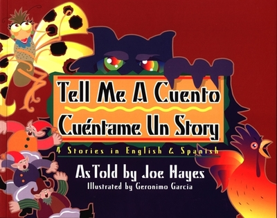 Tell Me a Cuento / Cuentame Un Story: 4 Stories in English & Spanish - Hayes, Joe