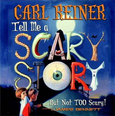 Tell Me a Scary Story... But Not Too Scary! - Reiner, Carl