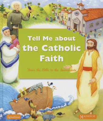 Tell Me about the Catholic Faith: From the Bible to the Sacraments - Authors, Various