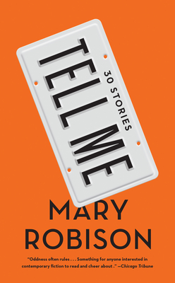 Tell Me: Thirty Stories - Robison, Mary
