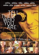 Tell Them Who You Are - Mark S. Wexler