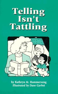 Telling Isn't Tattling - Hammerseng, Kathryn