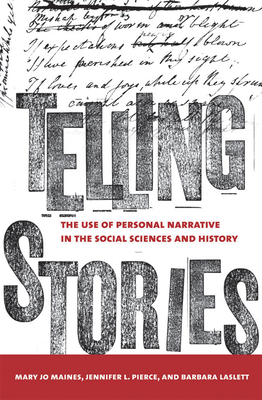 Telling Stories - Maynes, Mary Jo, and Pierce, Jennifer L, and Laslett, Barbara