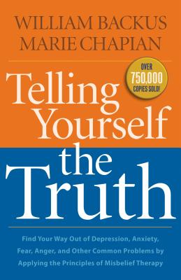 Telling Yourself the Truth - Backus, William, Dr., PH.D., and Chapian, Marie
