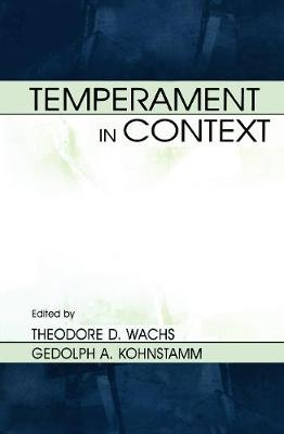 Temperament in Context - Wachs, Theodore D (Editor), and McCrae, Robert R, PhD (Editor), and Kohnstamm, Geldolph A (Editor)